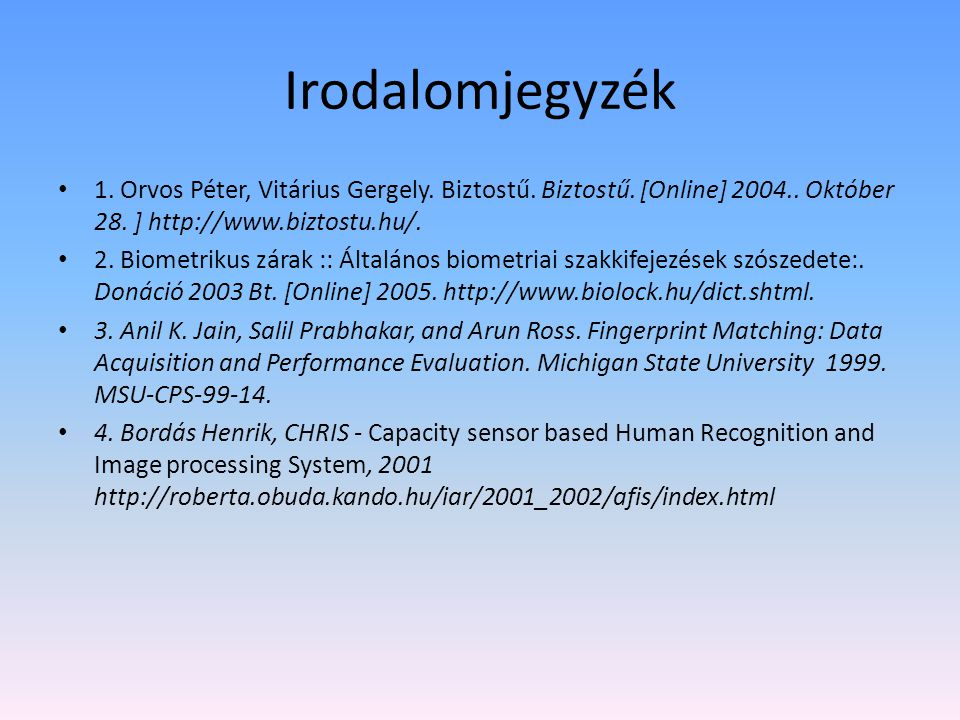 Irodalomjegyzék 1. Orvos Péter, Vitárius Gergely. Biztostű. Biztostű. [Online] 2004.. Október 28. ] http://www.biztostu.hu/.
